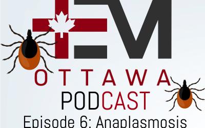 Episode 6: Tick Borne Illness Part 2 – Anaplasmosis
